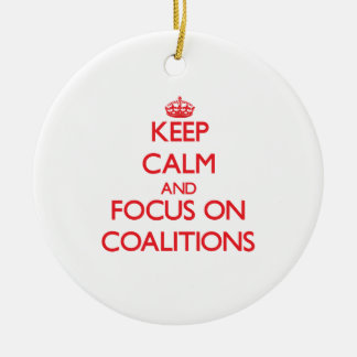 Keep Calm and focus on Coalitions Christmas Ornaments