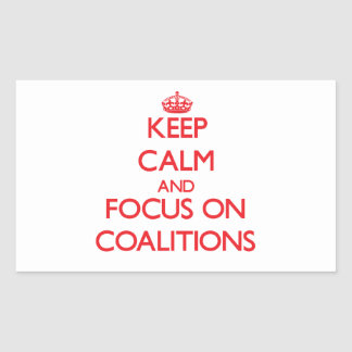 Keep Calm and focus on Coalitions Stickers