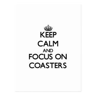 Keep calm and focus on Coasters Postcard