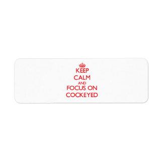 Keep Calm and focus on Cockeyed Custom Return Address Labels