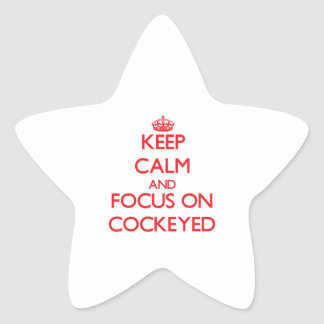 Keep Calm and focus on Cockeyed Sticker