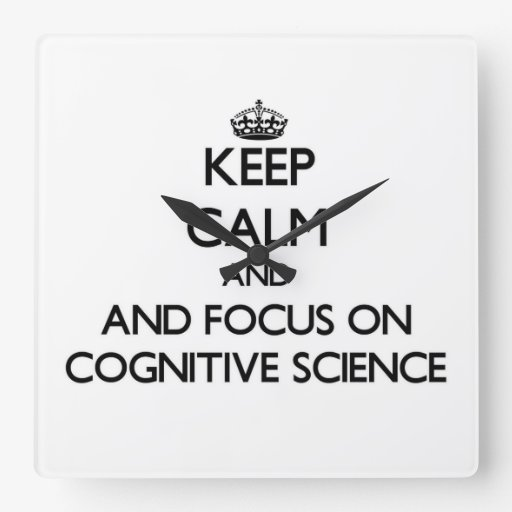 Keep calm and focus on Cognitive Science Clock