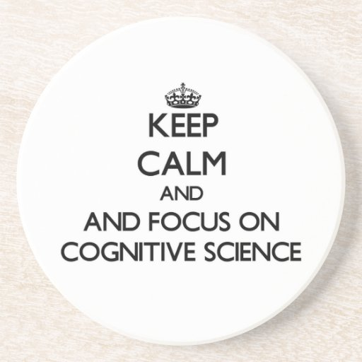 Keep calm and focus on Cognitive Science Beverage Coaster