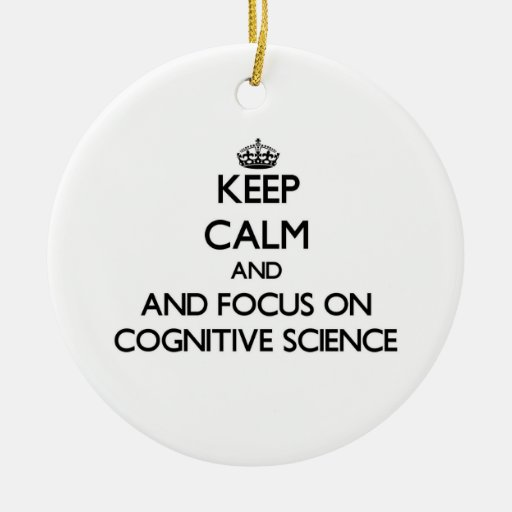 Keep calm and focus on Cognitive Science Christmas Tree Ornaments