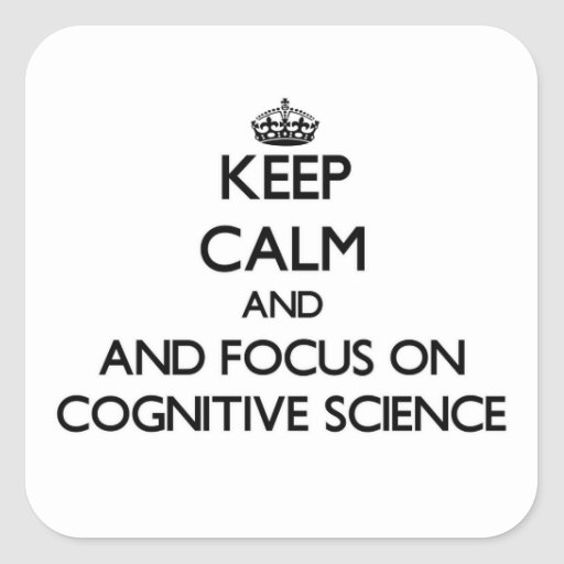 Keep calm and focus on Cognitive Science Stickers