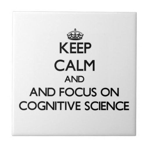Keep calm and focus on Cognitive Science Ceramic Tiles