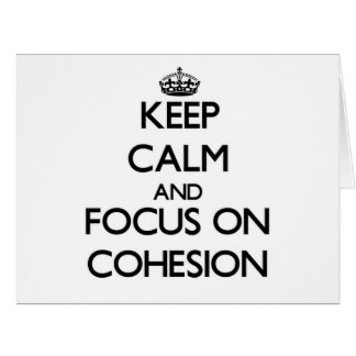 Keep Calm and focus on Cohesion Large Greeting Card