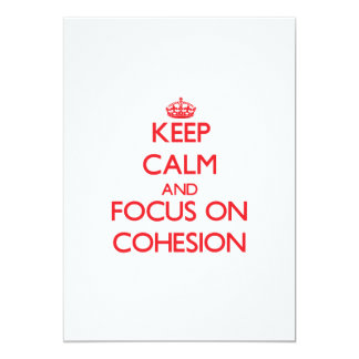 Keep Calm and focus on Cohesion 5x7 Paper Invitation Card