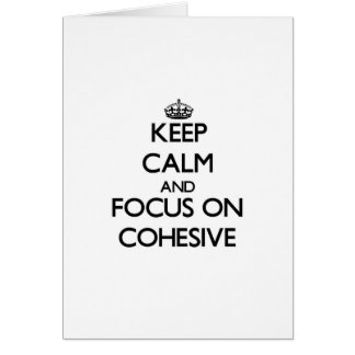 Keep Calm and focus on Cohesive Greeting Card