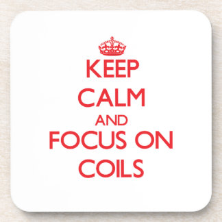Keep Calm and focus on Coils Beverage Coaster