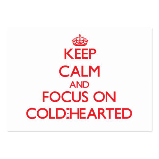 Keep Calm and focus on Cold-Hearted Business Card