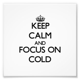 Keep Calm and focus on Cold Photo