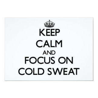 Keep Calm and focus on Cold Sweat 5x7 Paper Invitation Card