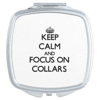 Keep Calm and focus on Collars Compact Mirrors