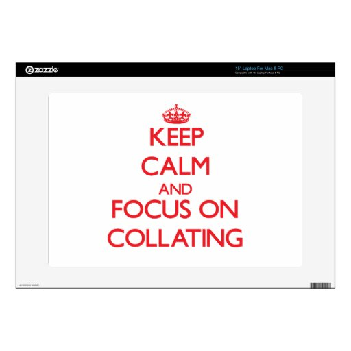 "Keep Calm and focus on Collating 15"" Laptop Decals"