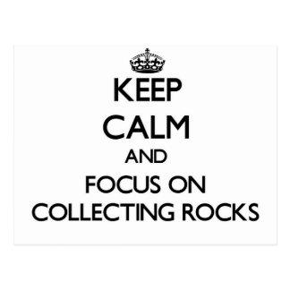 Keep calm and focus on Collecting Rocks Postcard