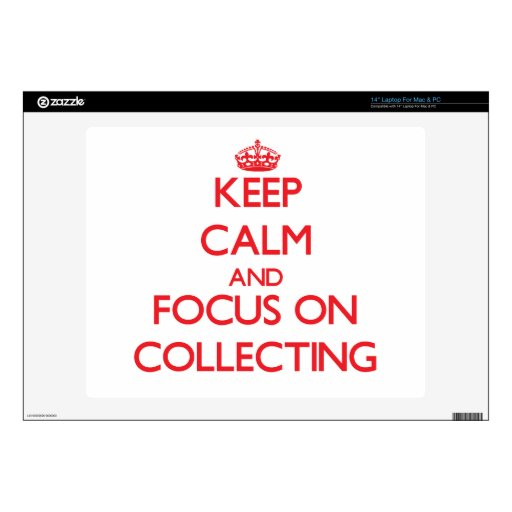 "Keep Calm and focus on Collecting 14"" Laptop Decals"