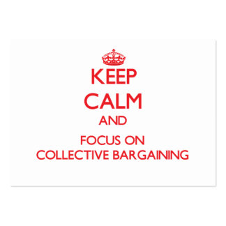 Keep Calm and focus on Collective Bargaining Large Business Cards (Pack Of 100)