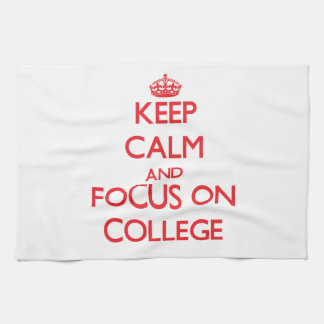 Keep Calm and focus on College Hand Towel