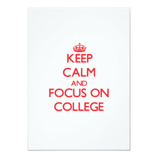 Keep Calm and focus on College Invitation