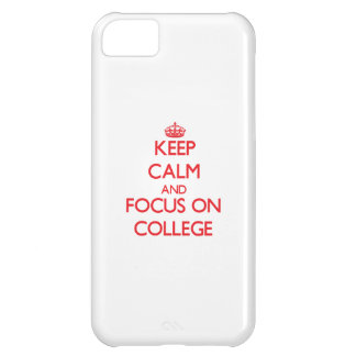 Keep Calm and focus on College iPhone 5C Case