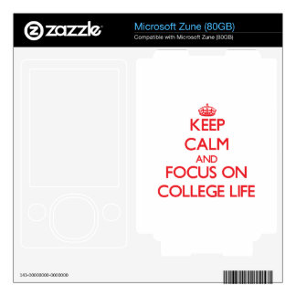 Keep Calm and focus on College Life Skin For Zune