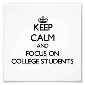 Keep Calm and focus on College Students Photograph