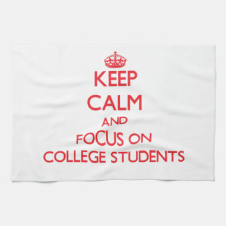 Keep Calm and focus on College Students Towels
