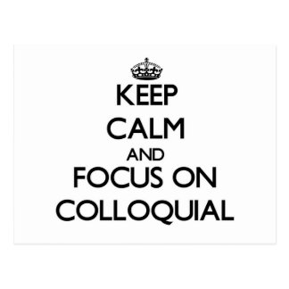 Keep Calm and focus on Colloquial Postcards