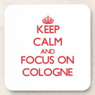 Keep Calm and focus on Cologne Coasters