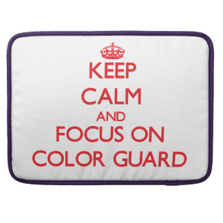 Keep calm and focus on Color Guard Sleeve For MacBook Pro