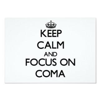"Keep Calm and focus on Coma 5"" X 7"" Invitation Card"