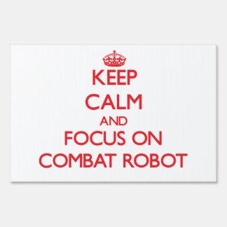 Keep calm and focus on Combat Robot Yard Sign