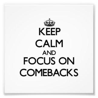 Keep Calm and focus on Comebacks Photo