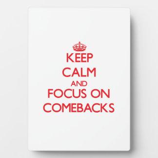 Keep Calm and focus on Comebacks Photo Plaques