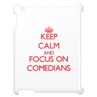 Keep Calm and focus on Comedians iPad Covers
