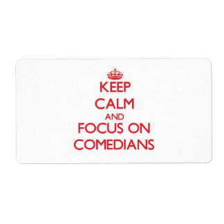 Keep Calm and focus on Comedians Shipping Label