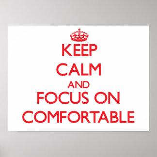 Keep Calm and focus on Comfortable Print
