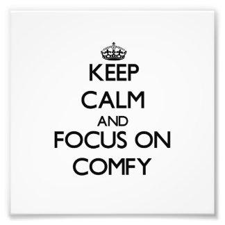 Keep Calm and focus on Comfy Photograph