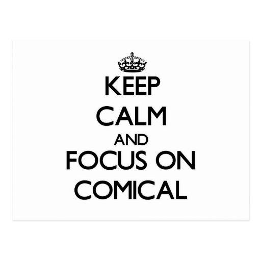Keep Calm and focus on Comical Postcards