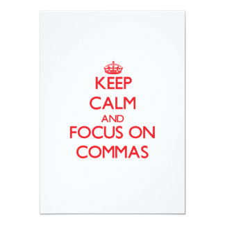 Keep Calm and focus on Commas 5x7 Paper Invitation Card