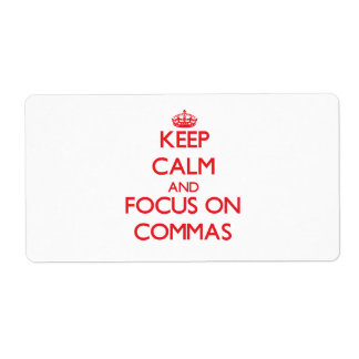 Keep Calm and focus on Commas Labels