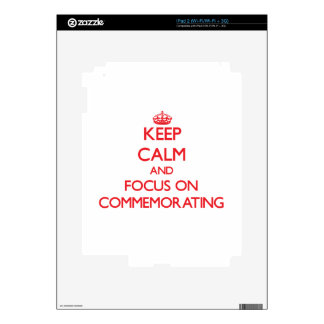Keep Calm and focus on Commemorating Skins For iPad 2