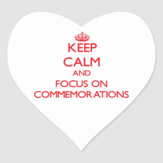 Keep Calm and focus on Commemorations Heart Sticker