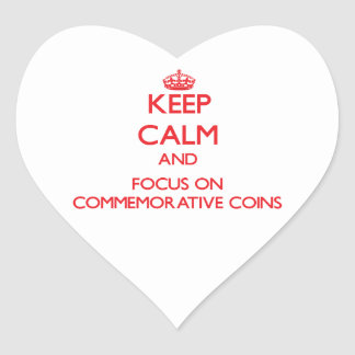 Keep Calm and focus on Commemorative Coins Heart Sticker