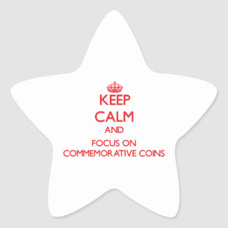 Keep Calm and focus on Commemorative Coins Star Sticker