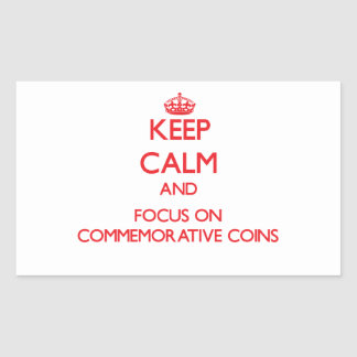 Keep Calm and focus on Commemorative Coins Stickers