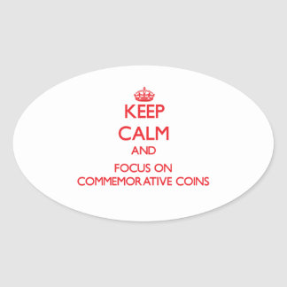 Keep Calm and focus on Commemorative Coins Oval Sticker