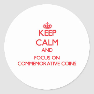 Keep Calm and focus on Commemorative Coins Sticker