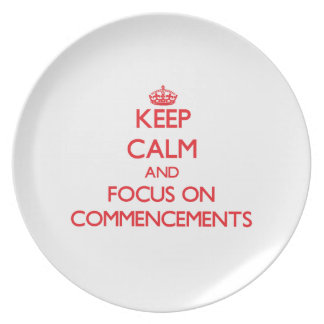 Keep Calm and focus on Commencements Dinner Plate